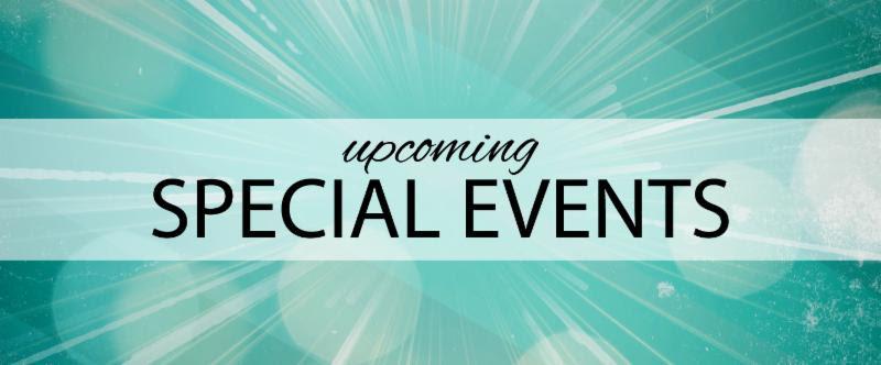 Upcoming Special Events >> Upcoming Special Events